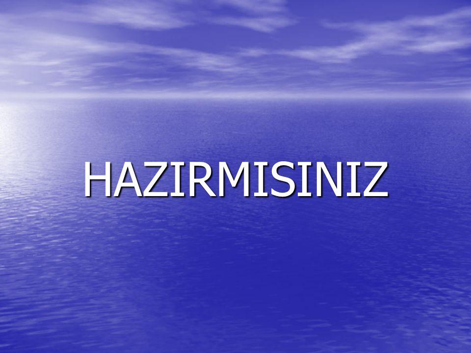 HAZIRMISINIZ