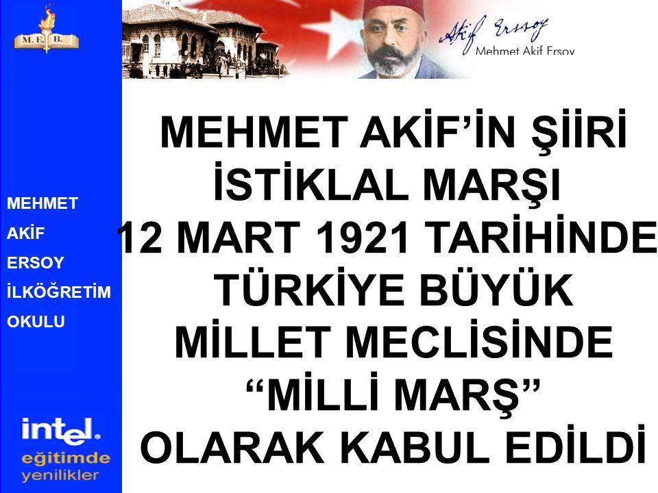 MEHMET AKİF'İN ŞİİRİ İSTİKLAL MARŞI 12 MART 1921 TARİHİNDE