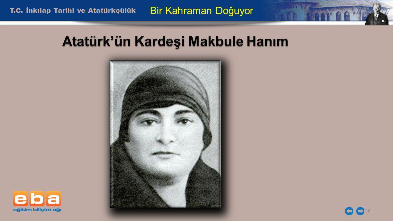 Atatürk'ün Kardeşi Makbule Hanım