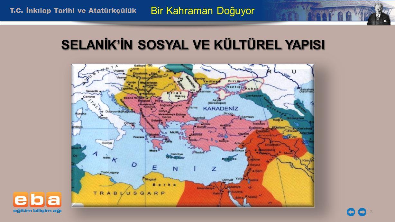 SELANİK'İN SOSYAL VE KÜLTÜREL YAPISI