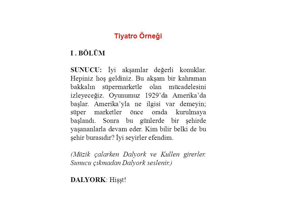 Tiyatro Örneği I . BÖLÜM.