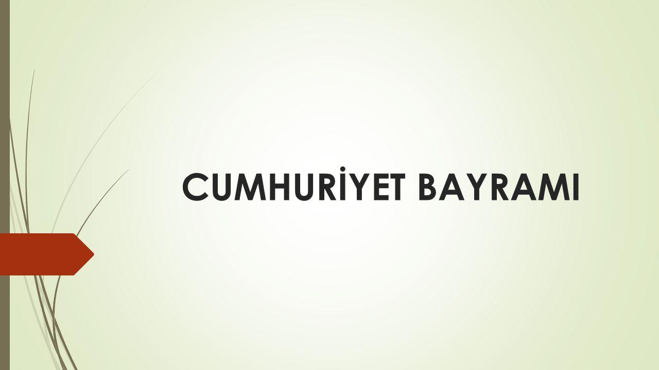 CUMHURİYET BAYRAMI
