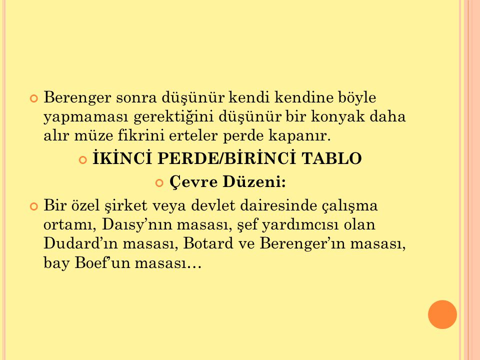 İKİNCİ PERDE/BİRİNCİ TABLO