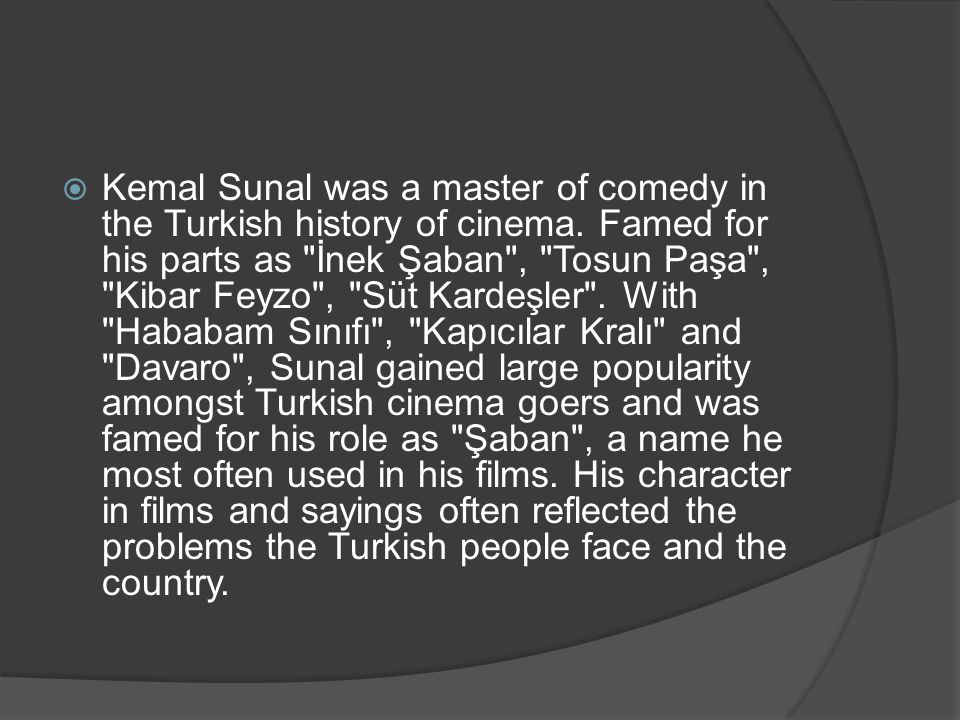 Kemal Sunal was a master of comedy in the Turkish history of cinema