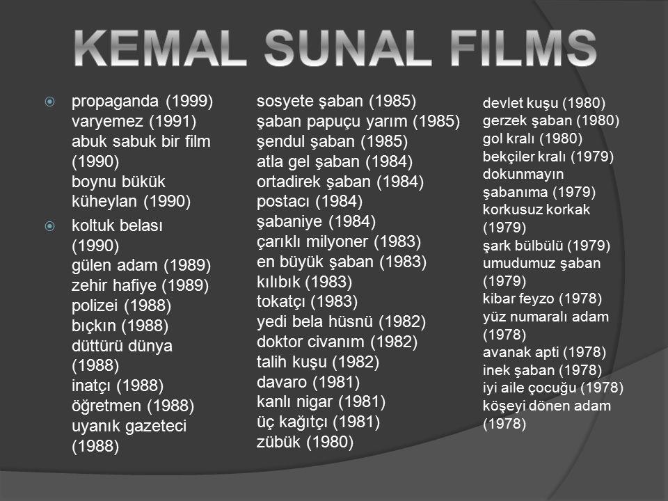 KEMAL SUNAL FILMS propaganda (1999) varyemez (1991) abuk sabuk bir film (1990) boynu bükük küheylan (1990)