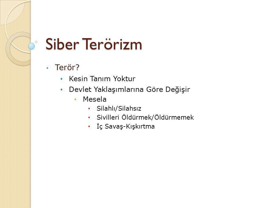 Siber Terörizm Terör Kesin Tanım Yoktur