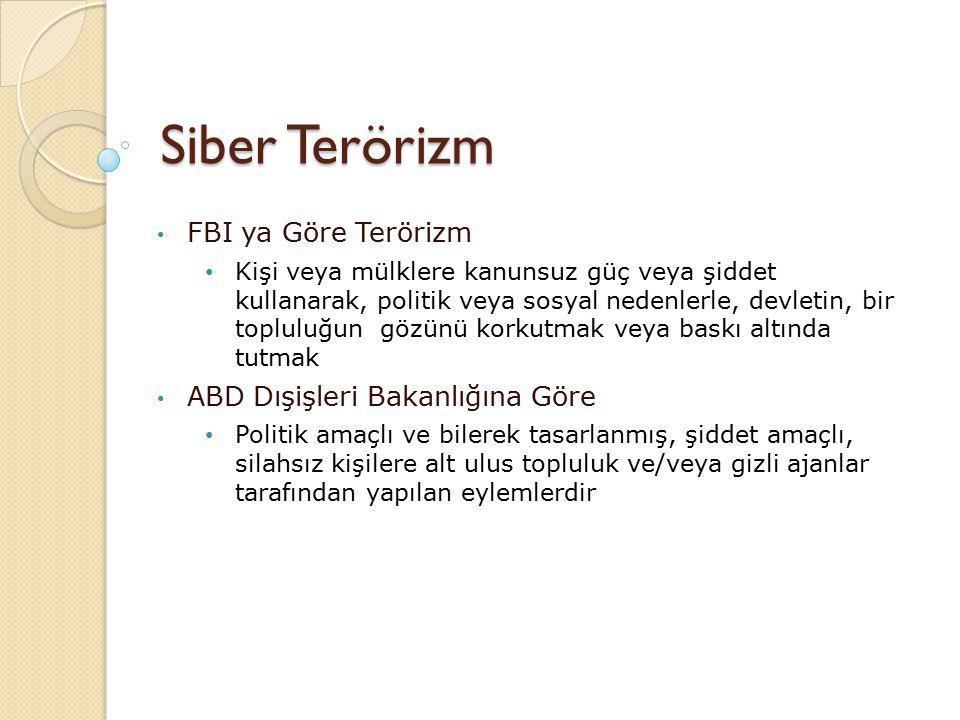Siber Terörizm FBI ya Göre Terörizm ABD Dışişleri Bakanlığına Göre