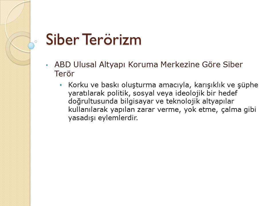 Siber Terörizm ABD Ulusal Altyapı Koruma Merkezine Göre Siber Terör