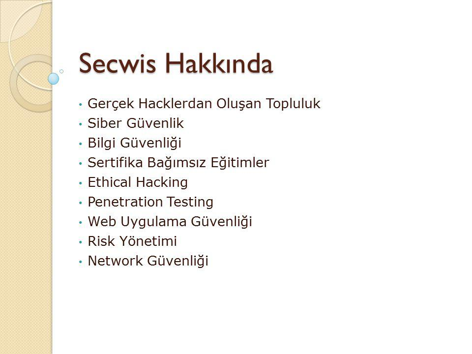 Secwis Hakkında Gerçek Hacklerdan Oluşan Topluluk Siber Güvenlik