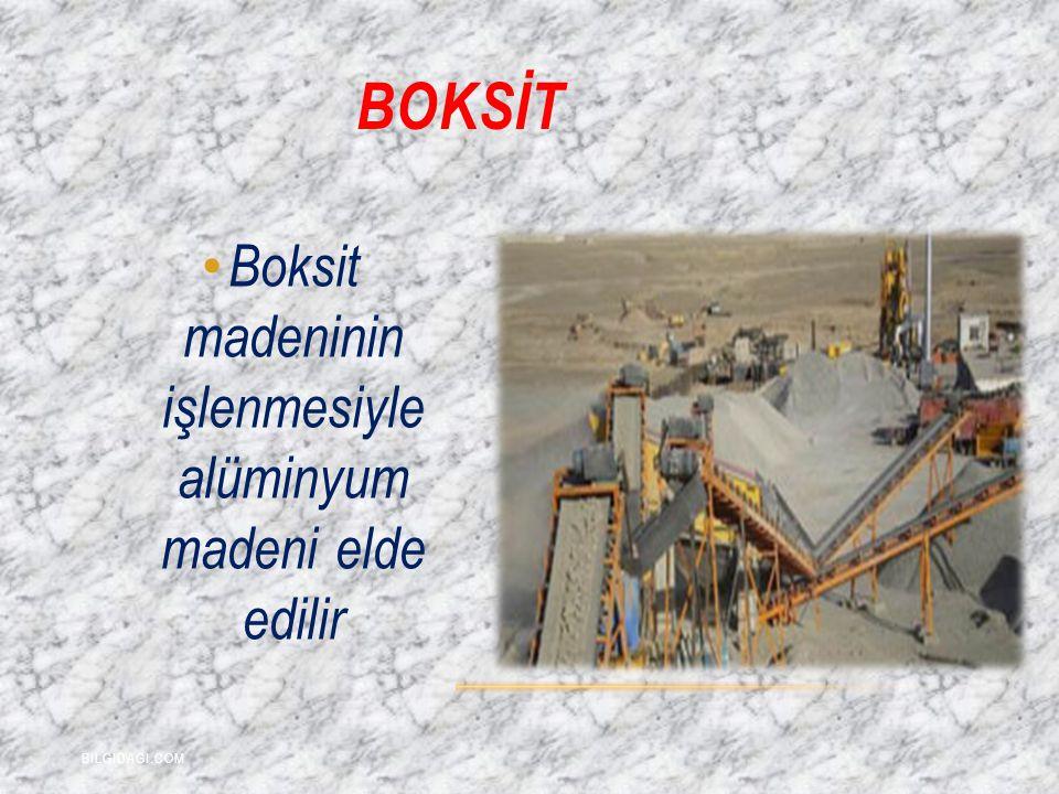 Boksit madeninin işlenmesiyle alüminyum madeni elde edilir