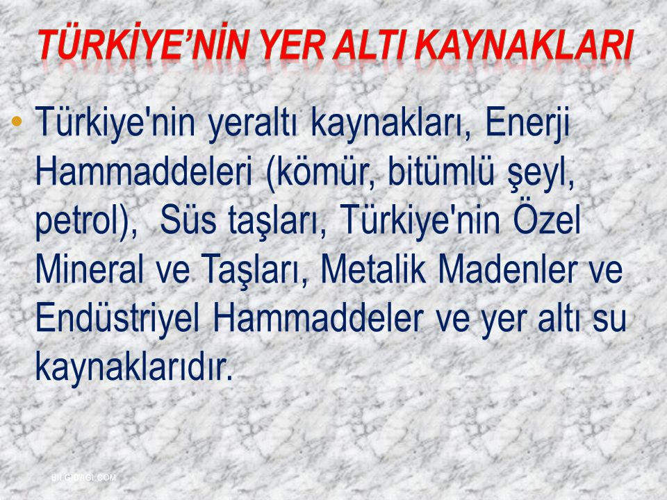 TÜRKİYE'NİN YER ALTI KAYNAKLARI