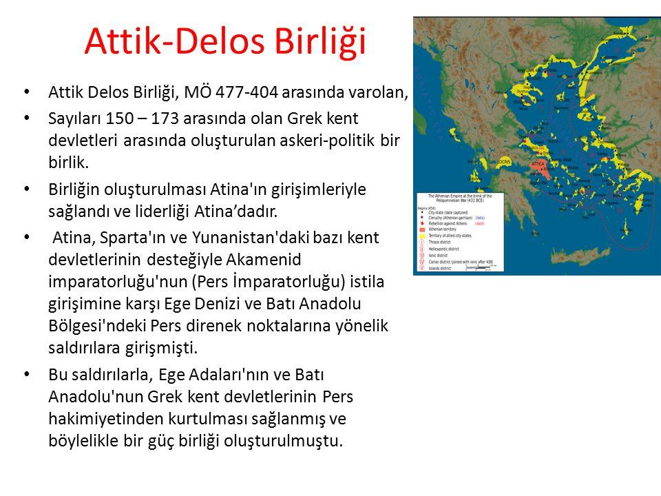 Attik-Delos Birliği Attik Delos Birliği, MÖ 477-404 arasında varolan,