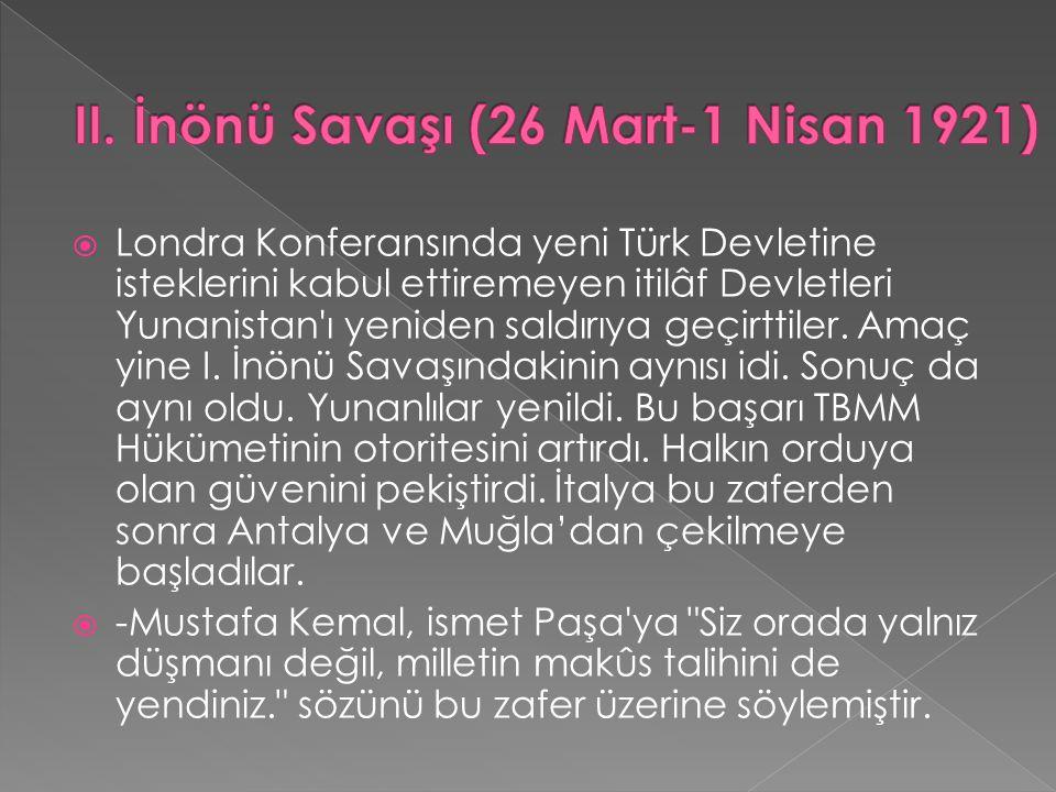 II. İnönü Savaşı (26 Mart-1 Nisan 1921)