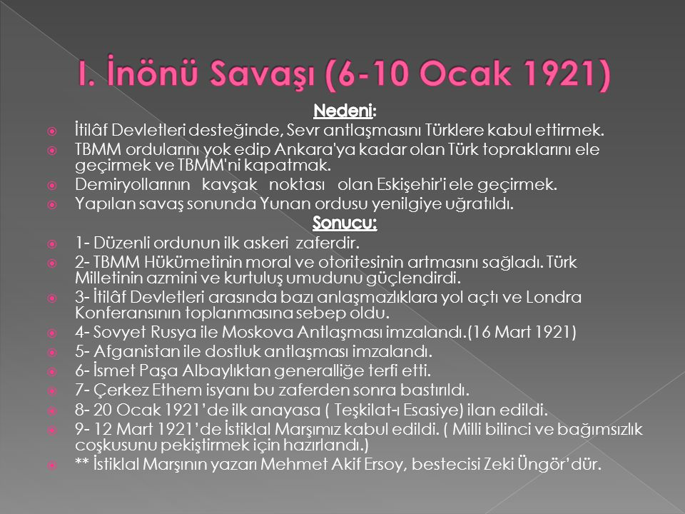 I. İnönü Savaşı (6-10 Ocak 1921) Nedeni: