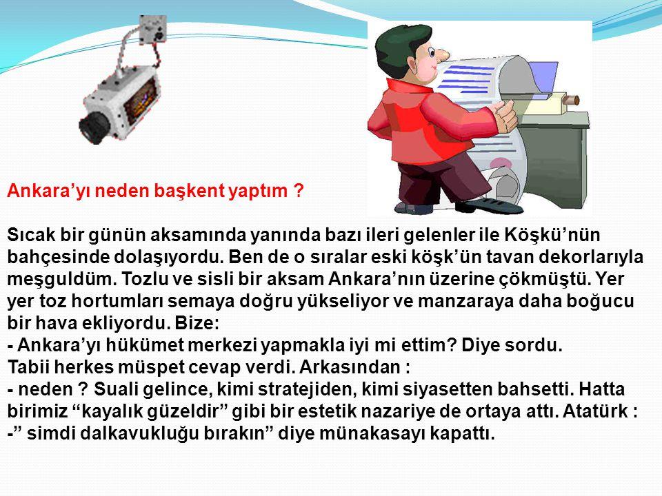 Ankara'yı neden başkent yaptım