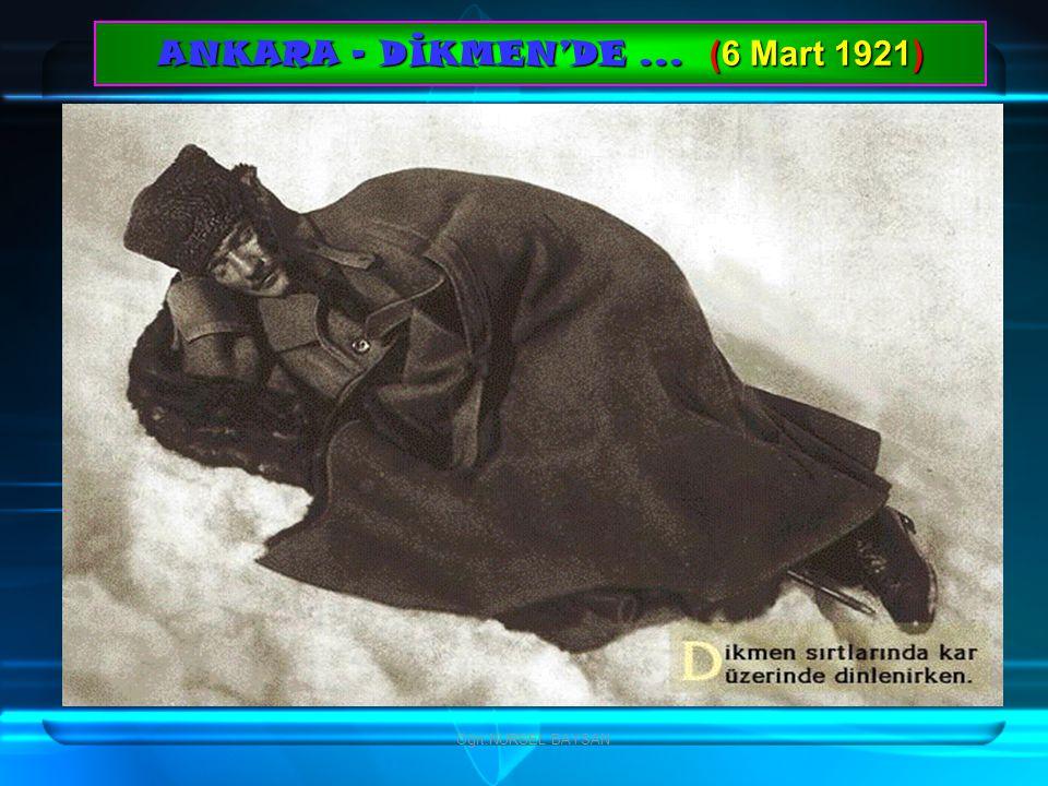 ANKARA - DİKMEN'DE ... (6 Mart 1921)