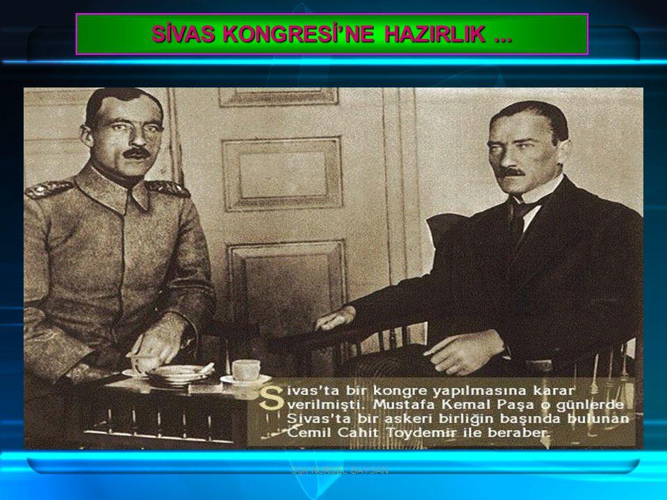 SİVAS KONGRESİ'NE HAZIRLIK ...