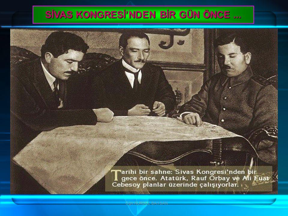 SİVAS KONGRESİ'NDEN BİR GÜN ÖNCE ...