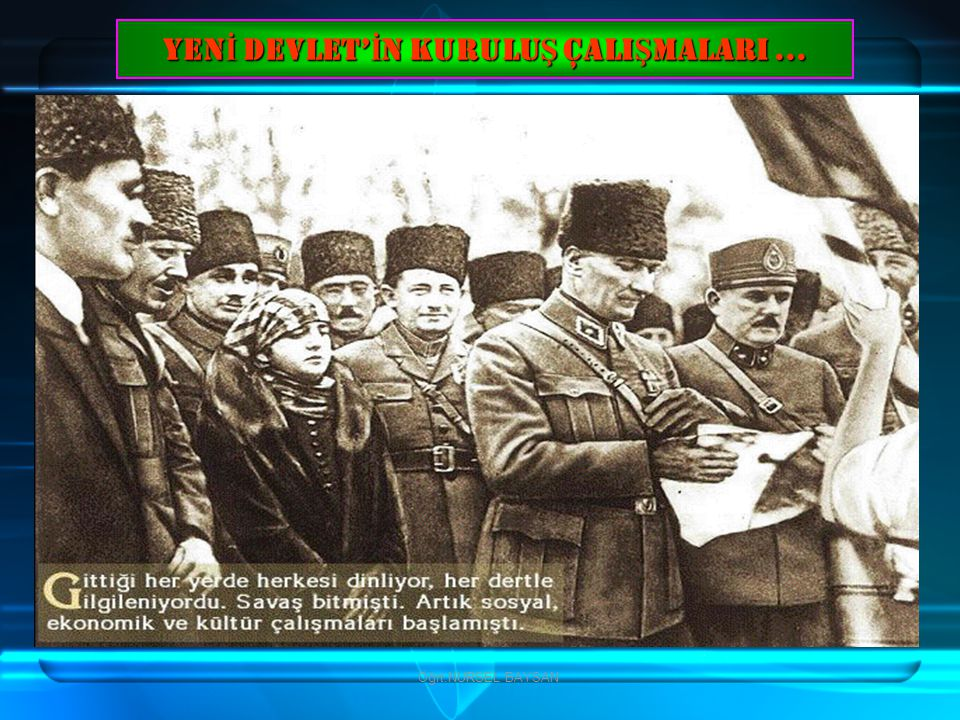 YENİ DEVLET'İN KURULUŞ ÇALIŞMALARI ...