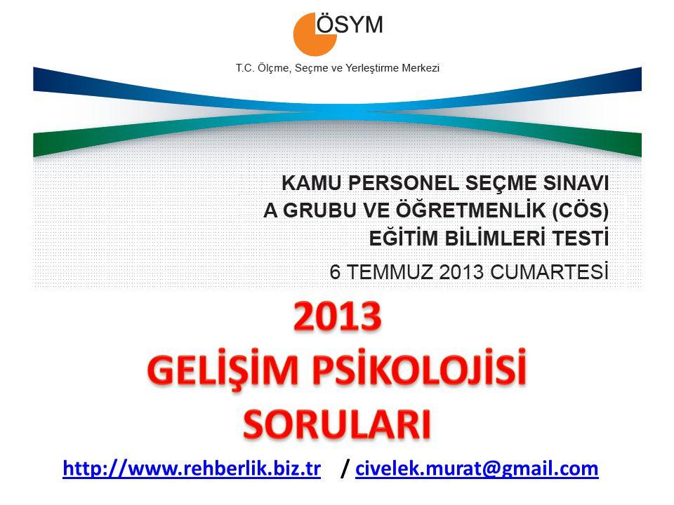 2013 GELİŞİM PSİKOLOJİSİ SORULARI