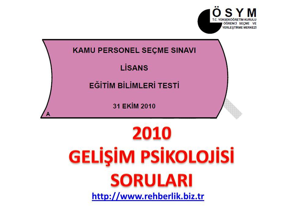 2010 GELİŞİM PSİKOLOJİSİ SORULARI