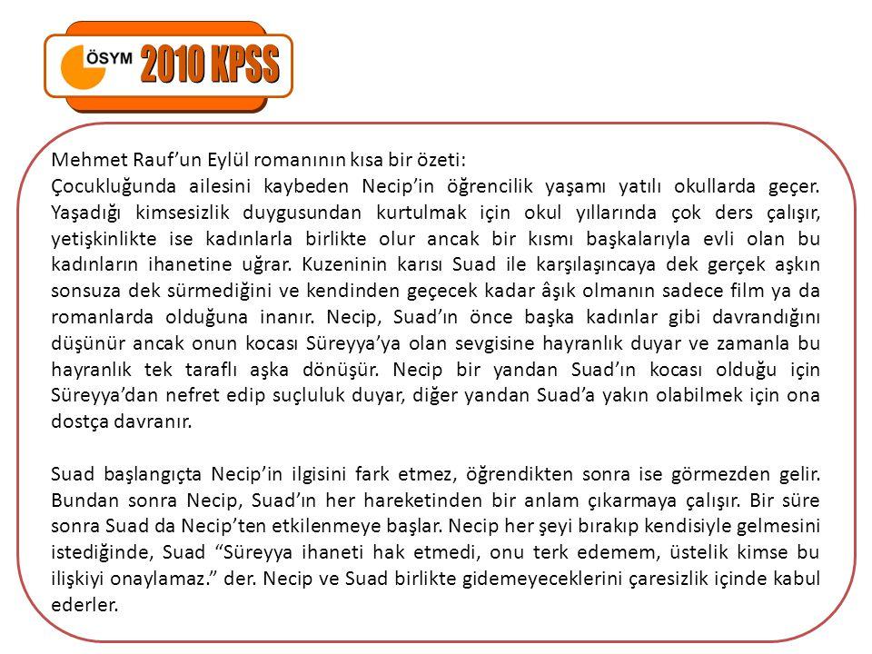 2010 KPSS Mehmet Rauf'un Eylül romanının kısa bir özeti: