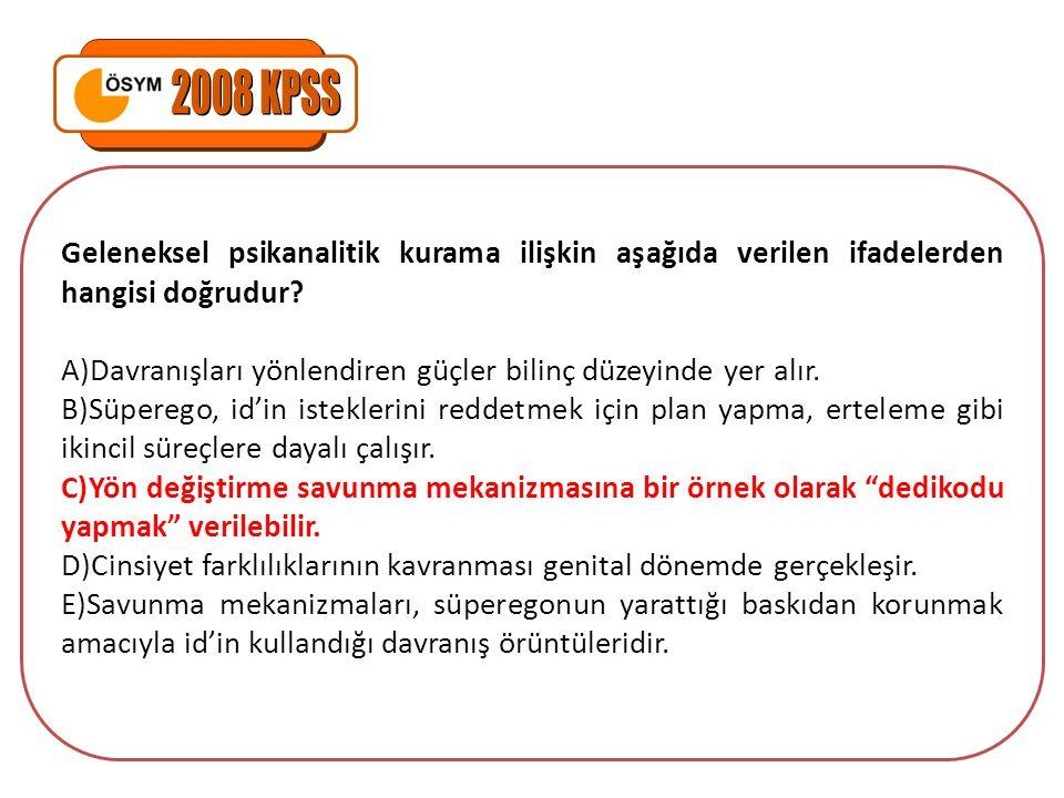 2008 KPSS Geleneksel psikanalitik kurama ilişkin aşağıda verilen ifadelerden hangisi doğrudur