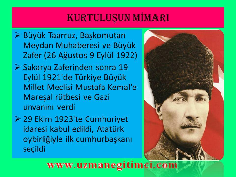 KURTULUŞUN MİMARI Büyük Taarruz, Başkomutan Meydan Muhaberesi ve Büyük Zafer (26 Ağustos 9 Eylül 1922)