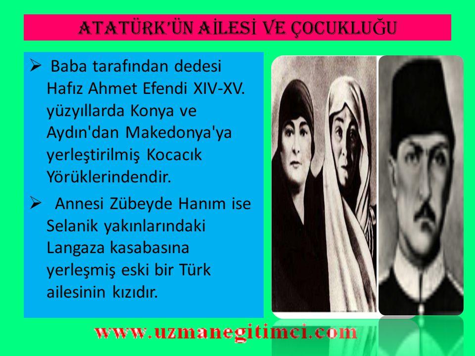ATATÜRK'ÜN AİLESİ VE ÇOCUKLUĞU