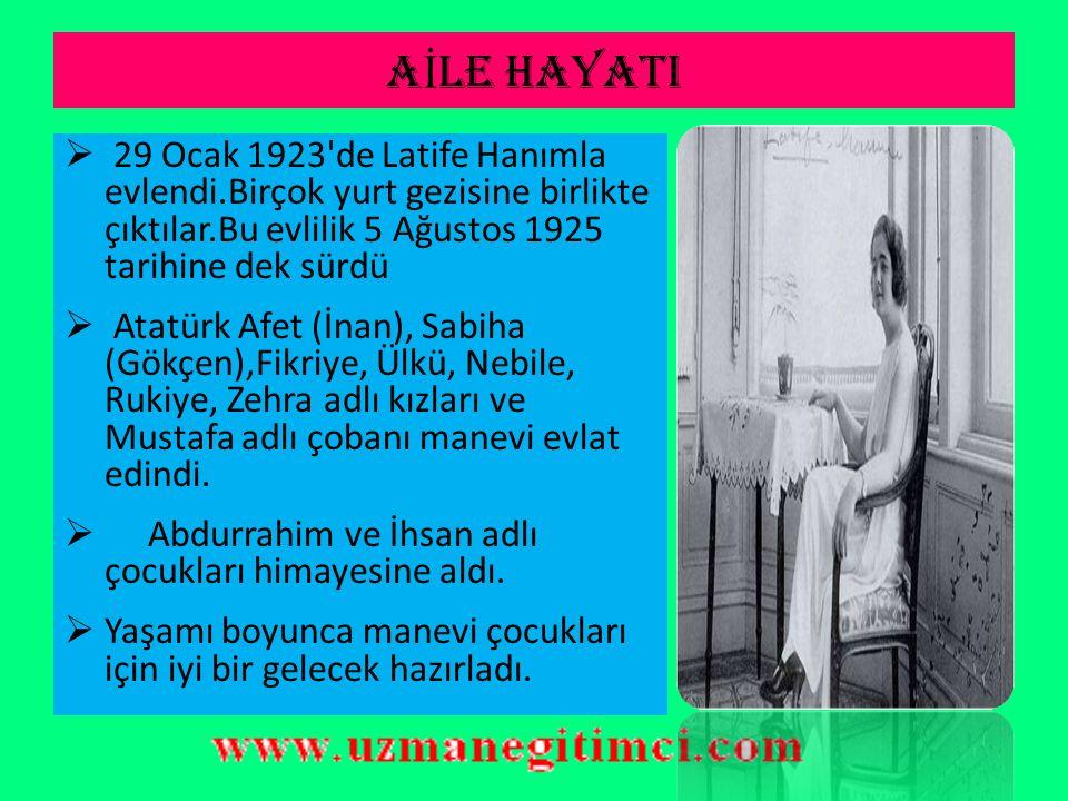 AİLE HAYATI 29 Ocak 1923 de Latife Hanımla evlendi.Birçok yurt gezisine birlikte çıktılar.Bu evlilik 5 Ağustos 1925 tarihine dek sürdü.