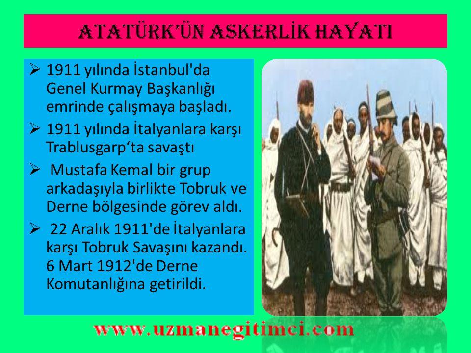 ATATÜRK'ÜN ASKERLİK HAYATI
