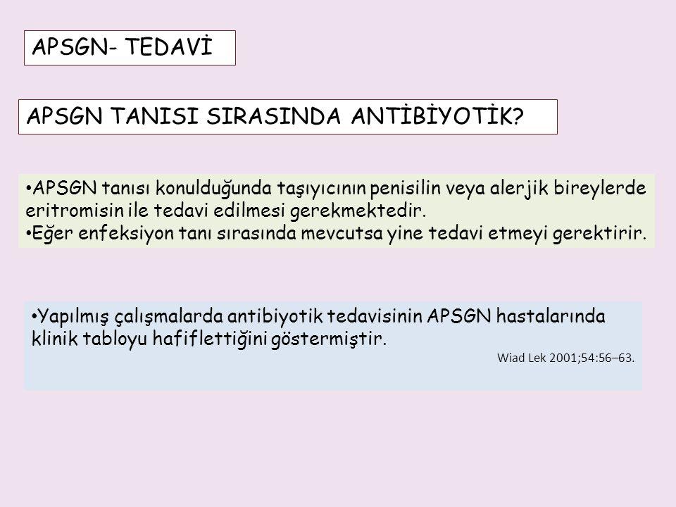 APSGN TANISI SIRASINDA ANTİBİYOTİK
