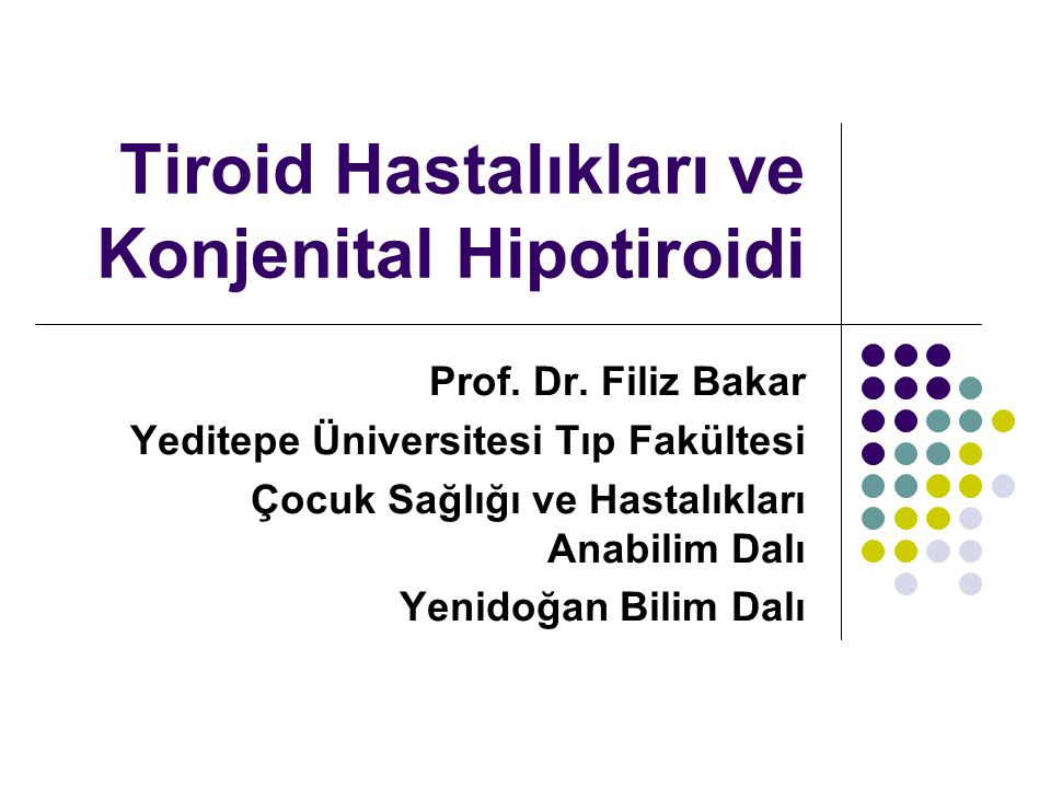 Tiroid Hastalıkları ve Konjenital Hipotiroidi