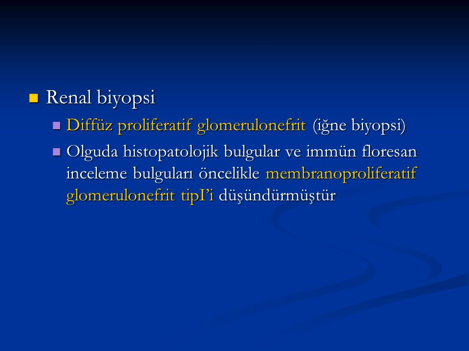 Renal biyopsi Diffüz proliferatif glomerulonefrit (iğne biyopsi)