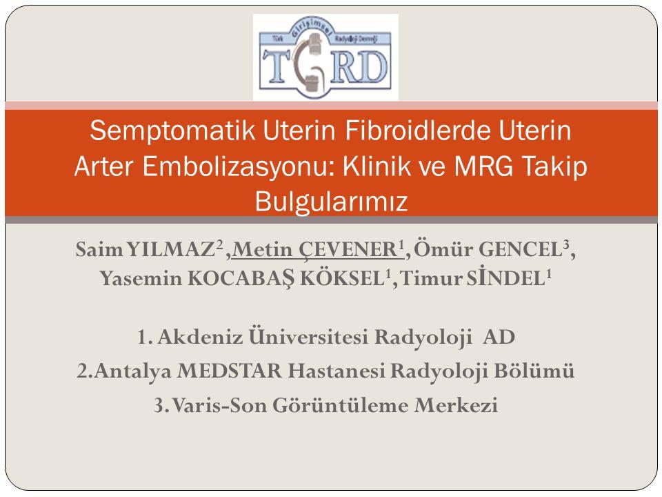 Semptomatik Uterin Fibroidlerde Uterin Arter Embolizasyonu: Klinik ve MRG Takip Bulgularımız