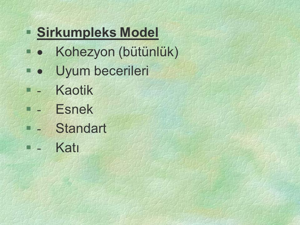 Sirkumpleks Model · Kohezyon (bütünlük) · Uyum becerileri - Kaotik - Esnek - Standart - Katı