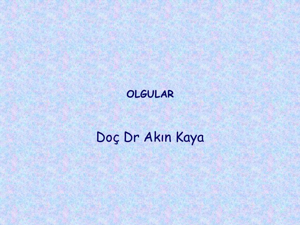OLGULAR Doç Dr Akın Kaya