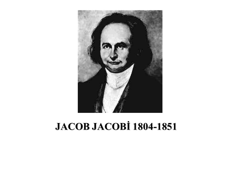 JACOB JACOBİ 1804-1851
