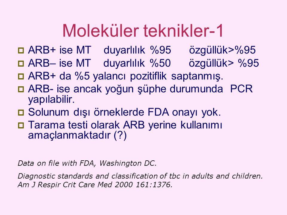 Moleküler teknikler-1 ARB+ ise MT duyarlılık %95 özgüllük>%95