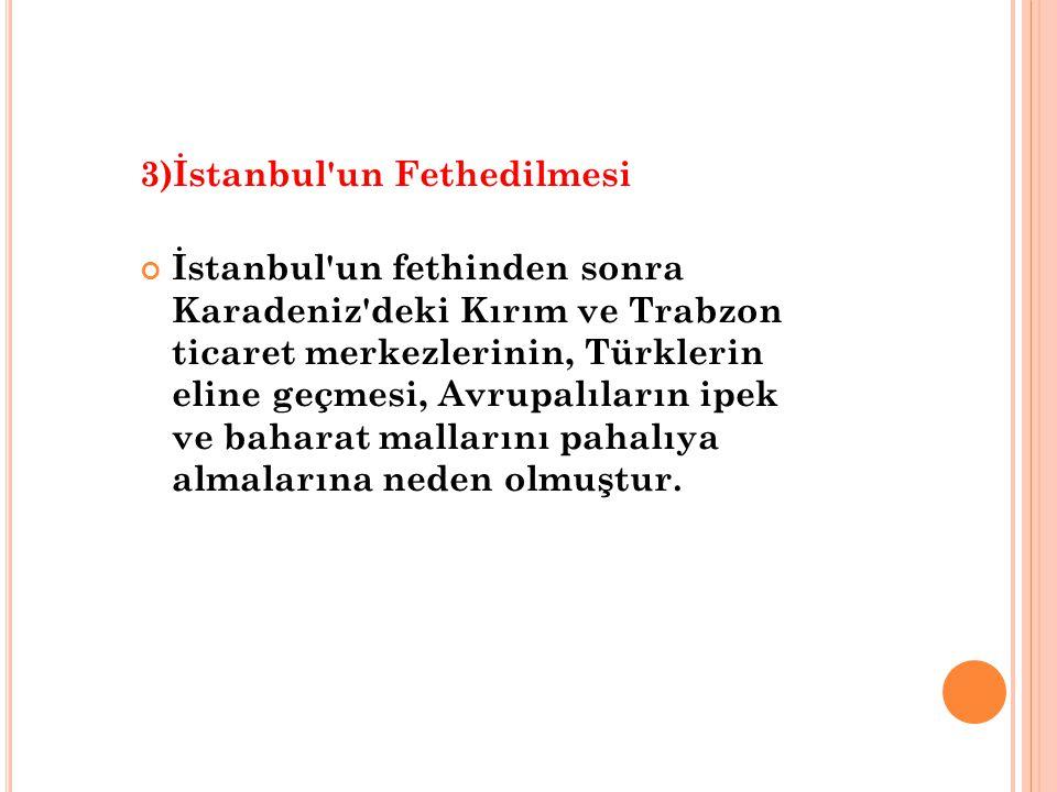 3)İstanbul un Fethedilmesi