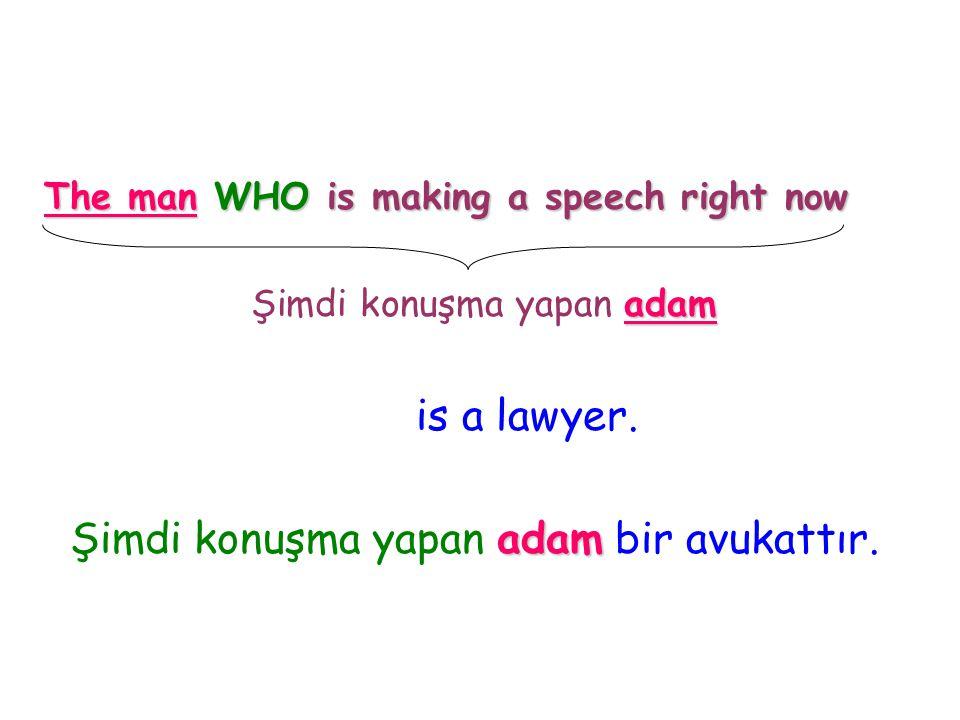 Şimdi konuşma yapan adam bir avukattır.