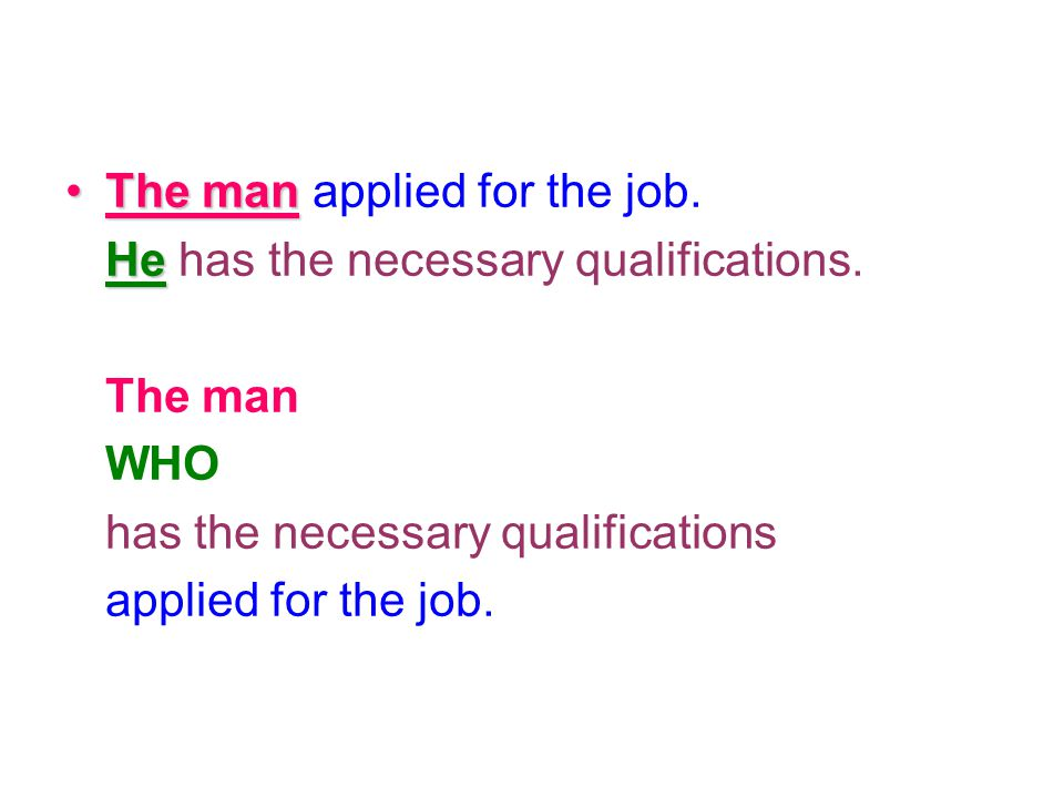 The man applied for the job.