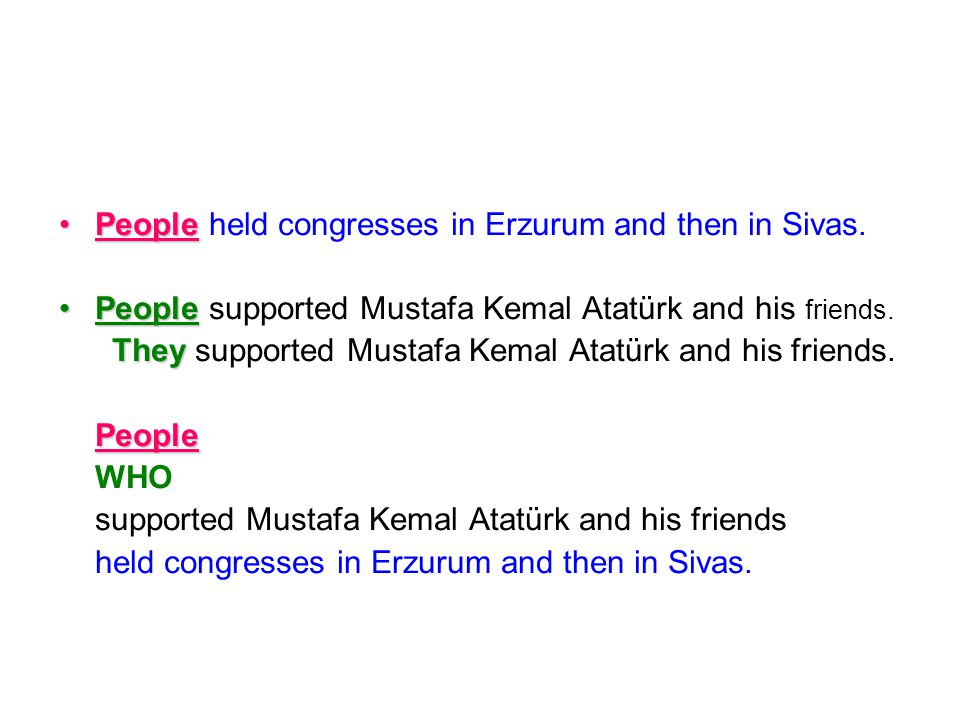 People held congresses in Erzurum and then in Sivas.
