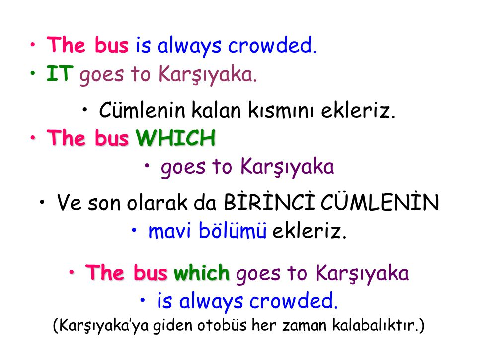 The bus is always crowded. IT goes to Karşıyaka.