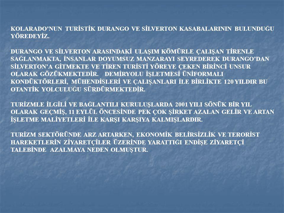 KOLARADO'NUN TURİSTİK DURANGO VE SİLVERTON KASABALARININ BULUNDUĞU YÖREDEYİZ.