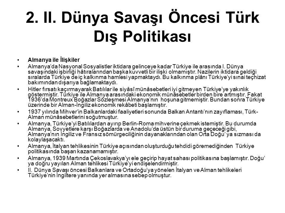 2. II. Dünya Savaşı Öncesi Türk Dış Politikası