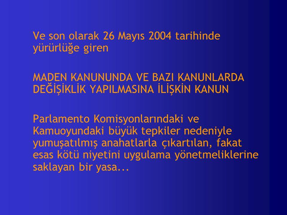Ve son olarak 26 Mayıs 2004 tarihinde yürürlüğe giren