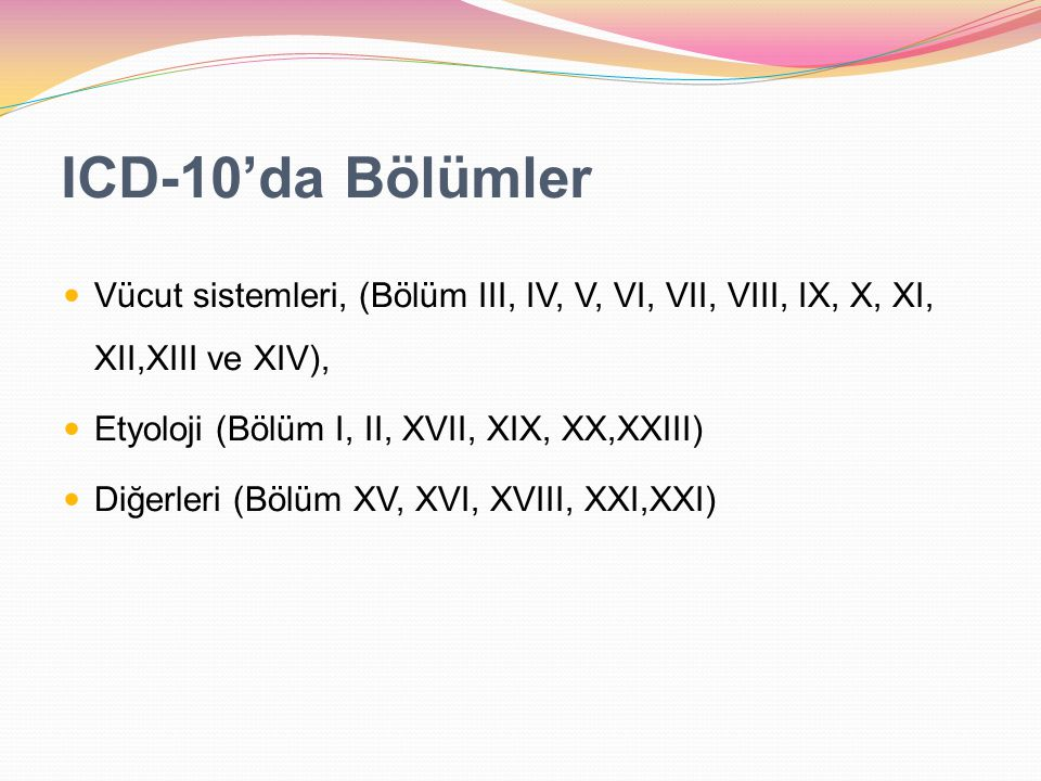 ICD-10'da Bölümler Vücut sistemleri, (Bölüm III, IV, V, VI, VII, VIII, IX, X, XI, XII,XIII ve XIV),