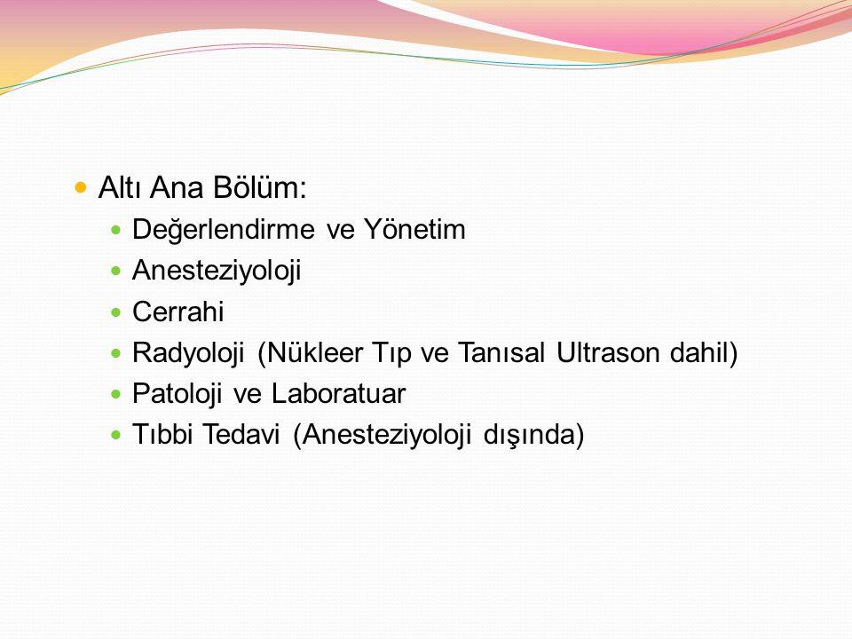 Altı Ana Bölüm: Değerlendirme ve Yönetim Anesteziyoloji Cerrahi