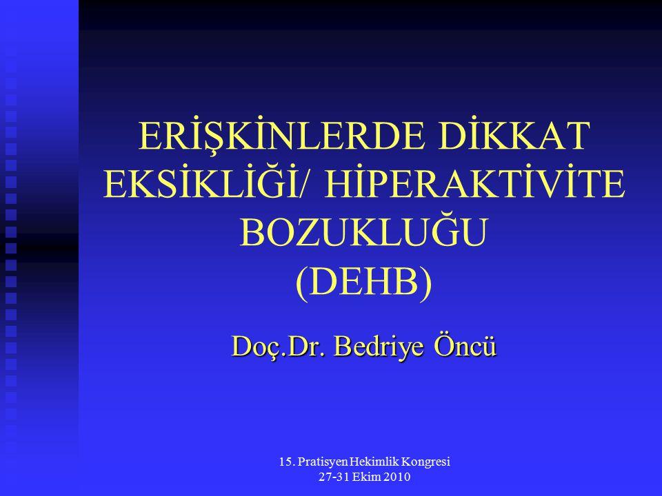 ERİŞKİNLERDE DİKKAT EKSİKLİĞİ/ HİPERAKTİVİTE BOZUKLUĞU (DEHB)